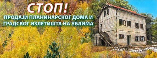 zaustavimo prodaju planinarskog doma na ublima